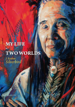 J. Reuben Silverbird - My Life in Two Worlds - hardcover book