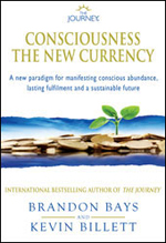 Consciousness The New Currency - Brandon Bays & Kevin Billet