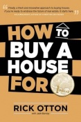 How to Buy a House for $1 - Rick Otton