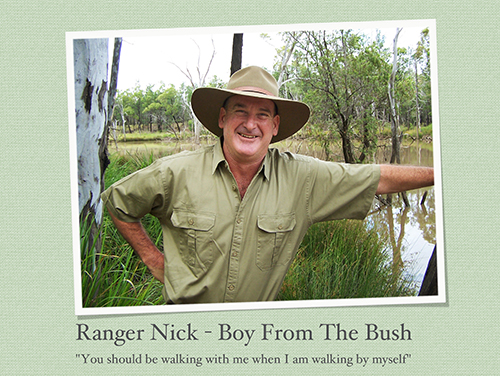 Ranger Nick Boy from the bush - You should be walking with me when i am walking by myself
